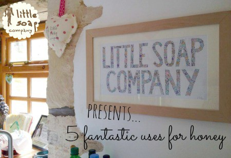 5 fantastic use for honey~ LittleSoapCompany.co.uk