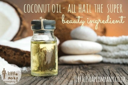 coconut oil- all hail the super beauty ingredient~ LittleSoapCompany.co.uk