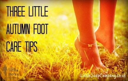 Three Little Autumn foot care tips~ LittleSoapCompany.co.uk