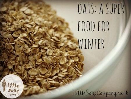 Oats_super food for winter~ LittleSoapCompany.co.uk