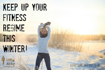 Keep up your fitness regime this winter~ LittleSoapCompany.co.u