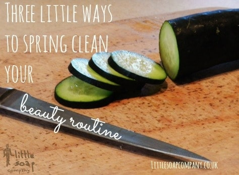 Three lirrle ways to spring clean your beauty routine~ LittleSoapCompany.co.uk