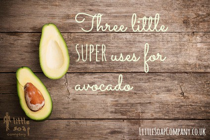 Three little super uses for avocado~LittleSoapCompany.co.uk