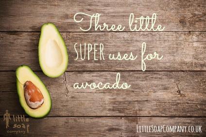 Three little super uses for avocado~LittleSoapCompany.co.uk