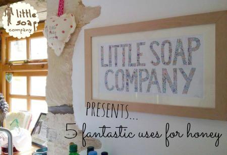 5 fantastic use for honey~ LittleSoapCompany.co.uk