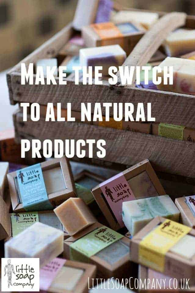 Make the switch to all natural products~LittleSoapCompany.co.uk
