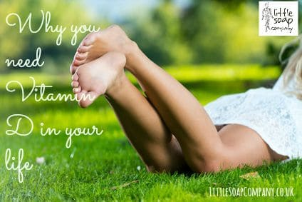 Why you need Vitamin D in your life~LittleSoapCompany.co.uk