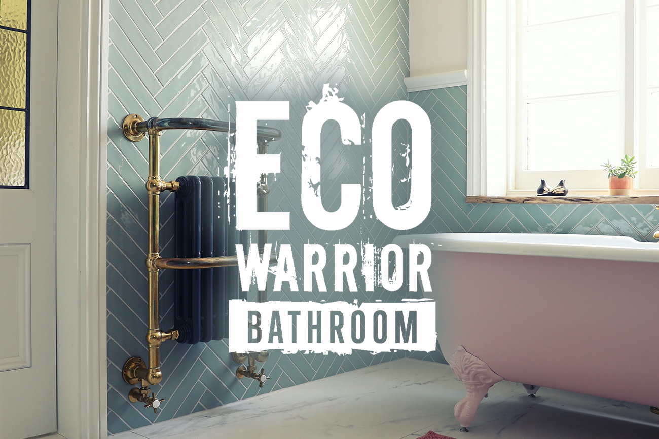 Eco Bathroom. Join the revolution from the smallest room in your home.